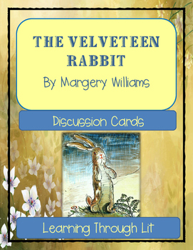 THE VELVETEEN RABBIT by Margery Williams (Original Edition) Discussion Cards