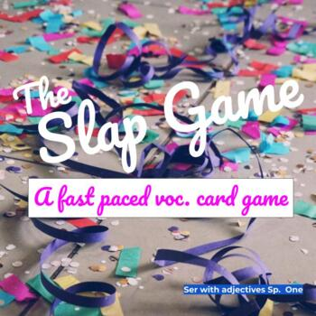 THE SER and Adjective SLAP GAME!!!