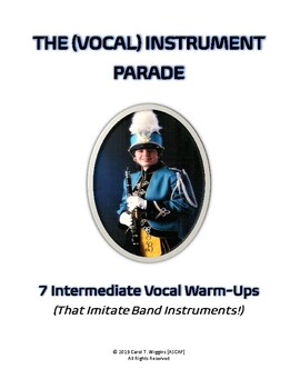 THE (VOCAL) INSTRUMENT PARADE ( 7 Intermediate Vocal Warm-Ups that Sound . . .)
