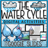 THE WATER CYCLE DIGITAL ACTIVITIES FOR GOOGLE SLIDES™