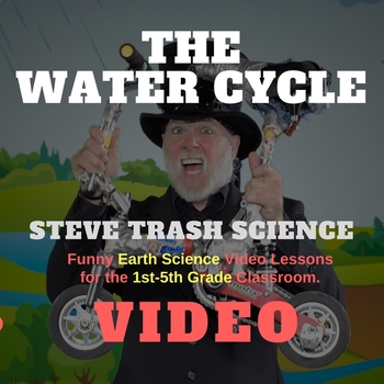 THE WATER CYCLE - Steve Trash Science - Video and Review Questions - Grades 1-5