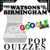 THE WATSONS GO TO BIRMINGHAM 15 Pop Quizzes (Created for Digital)