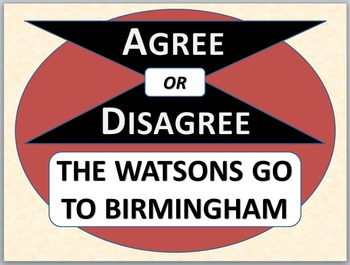 THE WATSONS GO TO BIRMINGHAM - Agree or Disagree Pre-reading Activity