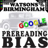 THE WATSONS GO TO BIRMINGHAM PreReading Bias Activity (Cre