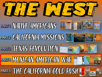 THE WEST! (PART 4: MEXICAN-AMERICAN WAR) visual, textual,
