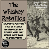 THE WHISKEY REBELLION: A role play & debate investigation!