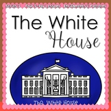 THE WHITE HOUSE (5-day Unit) Preschool Pre-K Kindergarten Curriculum