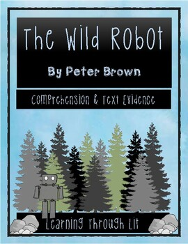 THE WILD ROBOT by Peter Brown (Global Read Aloud) Comprehension & Text Evidence