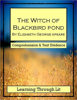 THE WITCH OF BLACKBIRD POND * Speare * Comprehension & Text Evidence