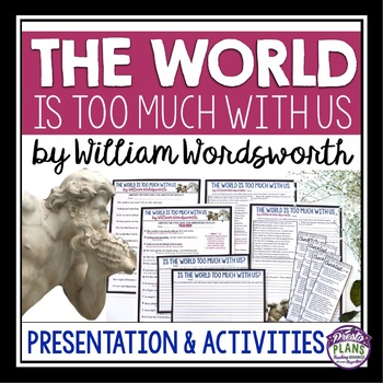 THE WORLD IS TOO MUCH WITH US  POETRY LESSON & ACTIVITIES
