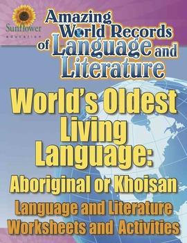 THE WORLD'S OLDEST LIVING LANGUAGE: ABORIGINAL OR KHOISAN—Worksheets