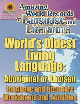 THE WORLD'S OLDEST LIVING LANGUAGE: ABORIGINAL OR KHOISAN—