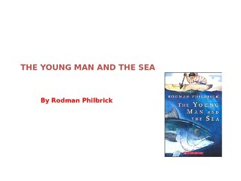 THE YOUNG MAN AND THE SEA by Rodman Philbrick NOVEL UNIT