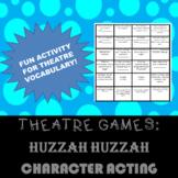 THEATRE GAMES: Introduction to Acting Huzzah Huzzah!