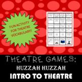 THEATRE GAMES: Intro to Theatre Huzzah Huzzah!