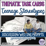 THEMATIC TASK CARDS: TEENAGE STEREOTYPES Speaking/Writing