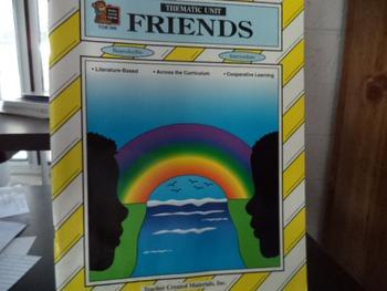 THEMATIC UNIT - FRIENDS     ISBN 1-55734-290-6