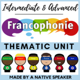 NO PREP THEMATIC UNIT | French FRANCOPHONIE | AP | Immersion 3+ wks of resources