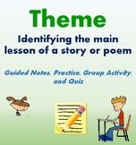 THEME: Identifying the LESSON of a story or poem (Notes, Practice, and Quiz)