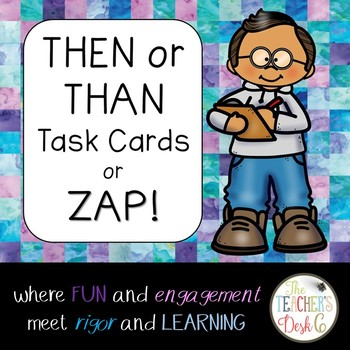THEN or THAN Task Cards and ZAP!
