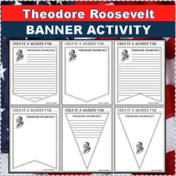 THEODORE ROOSEVELT Banners Pennants Biography Research Project Differentiated