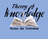 THEORY OF KNOWLEDGE (TOK) ACROSS THE CURRICULUM