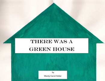 THERE WAS A GREEN HOUSE