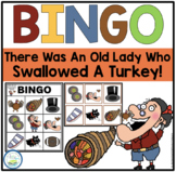 THERE WAS AN OLD LADY WHO SWALLOWED A TURKEY! BINGO