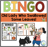 THERE WAS AN OLD LADY WHO SWALLOWED SOME LEAVES!  BINGO