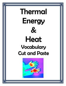 THERMAL ENERGY AND HEAT VOCABULARY CUT AND PASTE
