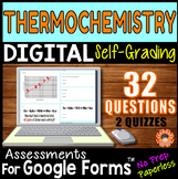 THERMOCHEMISTRY ~ Self-Grading Quiz Assessments for Google