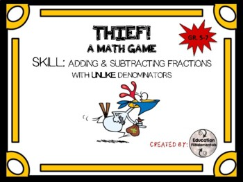 THIEF - ADD & SUBTRACT FRACTIONS WITH UNLIKE DENOMINATORS - A MATH GAME