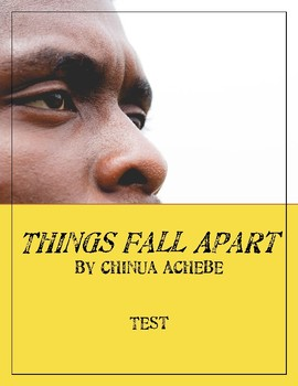 THINGS FALL APART by Chinua Achebe - Test