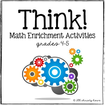 THINK! Math Enrichment Activities (4-5) by Christy Howe | TpT