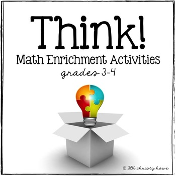 THINK! Math Enrichment Activities (grades 3-4) by Christy Howe