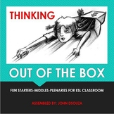 THINK OUT OF THE BOX - ACTIVITIES FOR AN ESL CLASSROOM: PRESENTATION