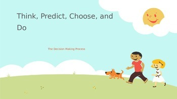 THINK, PREDICT, CHOOSE, and DO: Decision Making