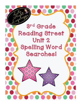 THIRD GRADE READING STREET UNIT 2 SPELLING WORD SEARCHES!