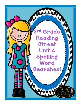THIRD GRADE READING STREET UNIT 4 SPELLING WORD SEARCHES!