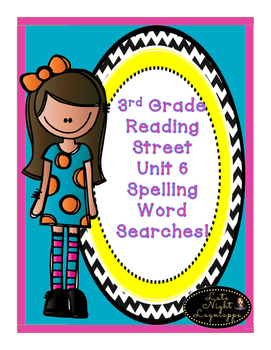 THIRD GRADE READING STREET UNIT 6 SPELLING WORD SEARCHES!