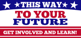 THIS WAY TO YOUR FUTURE POSTER / SIGN