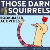 THOSE DARN SQUIRRELS Activities Worksheets Interactive Rea