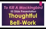 THOUGHTFUL BELL RINGERS / BOARD WORK - To Kill A Mockingbi