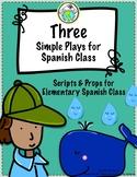 THREE Plays / Skits for Elementary Spanish Class