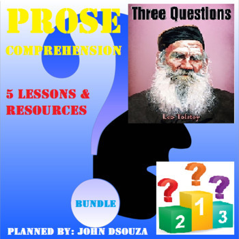 THREE QUESTIONS - PROSE COMPREHENSION: LESSONS & RESOURCES