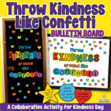 THROW KINDNESS AROUND LIKE CONFETTI Kindness Bulletin Boar