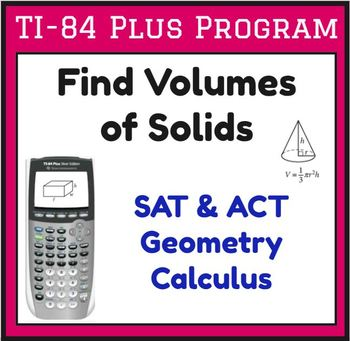 TI-83/84 Plus Program VOLUMES - finds volume of solids - Geometry SAT ACT