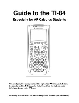 TI-84 Helper:  A Guide to the TI-84 Especially for the AP Calculus Student