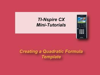 TI-Nspire CX Mini-Tutorial: Quadratic Formula Template