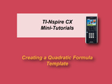 TI-Nspire CX Mini-Tutorial: Quadratic Formula Template
